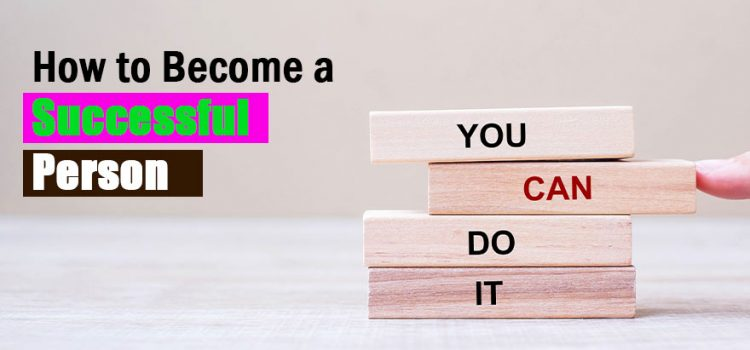 How to Become a Successful Person