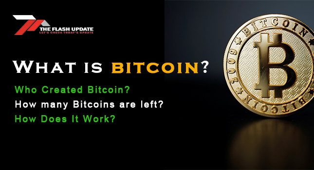 What is bitcoin? Who Created Bitcoin? How many Bitcoins are left?