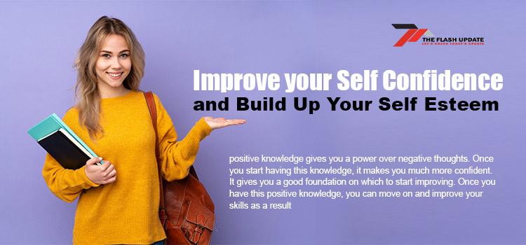 Improve Self Confidence and Build Up Your Self Esteem