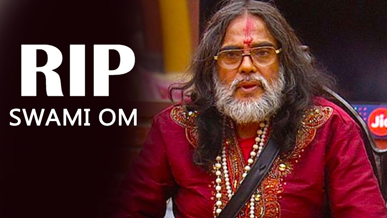 Bigg Boss 10 participant Swami Om passed away
