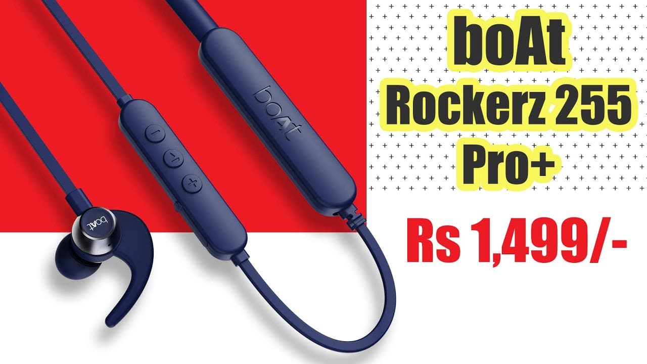Boat Rockerz 255 Pro + Wireless Earphones with 40 Hour Battery Backup Launched in India