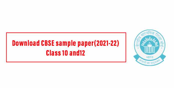Download CBSE sample paper(2021-22) Class 10 and12