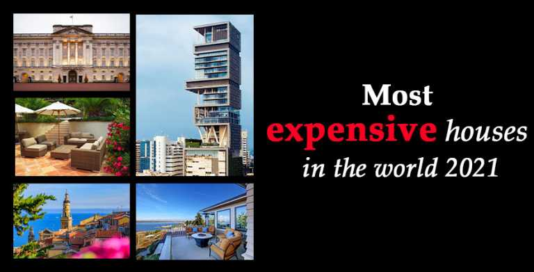 Most expensive house in the world 2021