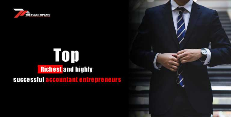 Top Richest and highly successful accountant entrepreneurs